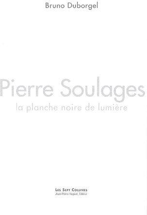 Pierre soulages. la planche noire de lumiere