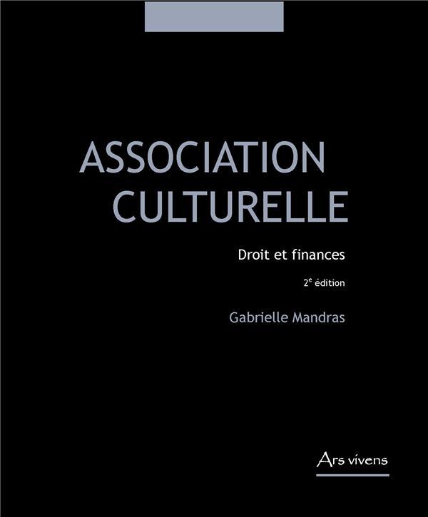 Association culturelle ; droit et finances (2e édition)