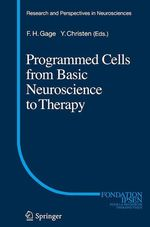 Vente EBooks : Programmed Cells from Basic Neuroscience to Therapy  - Yves CHRISTEN - Fred H. Gage