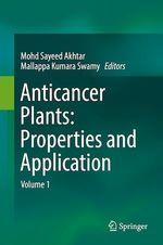 Anticancer plants: Properties and Application  - Mallappa Kumara Swamy - Mohd Sayeed Akhtar