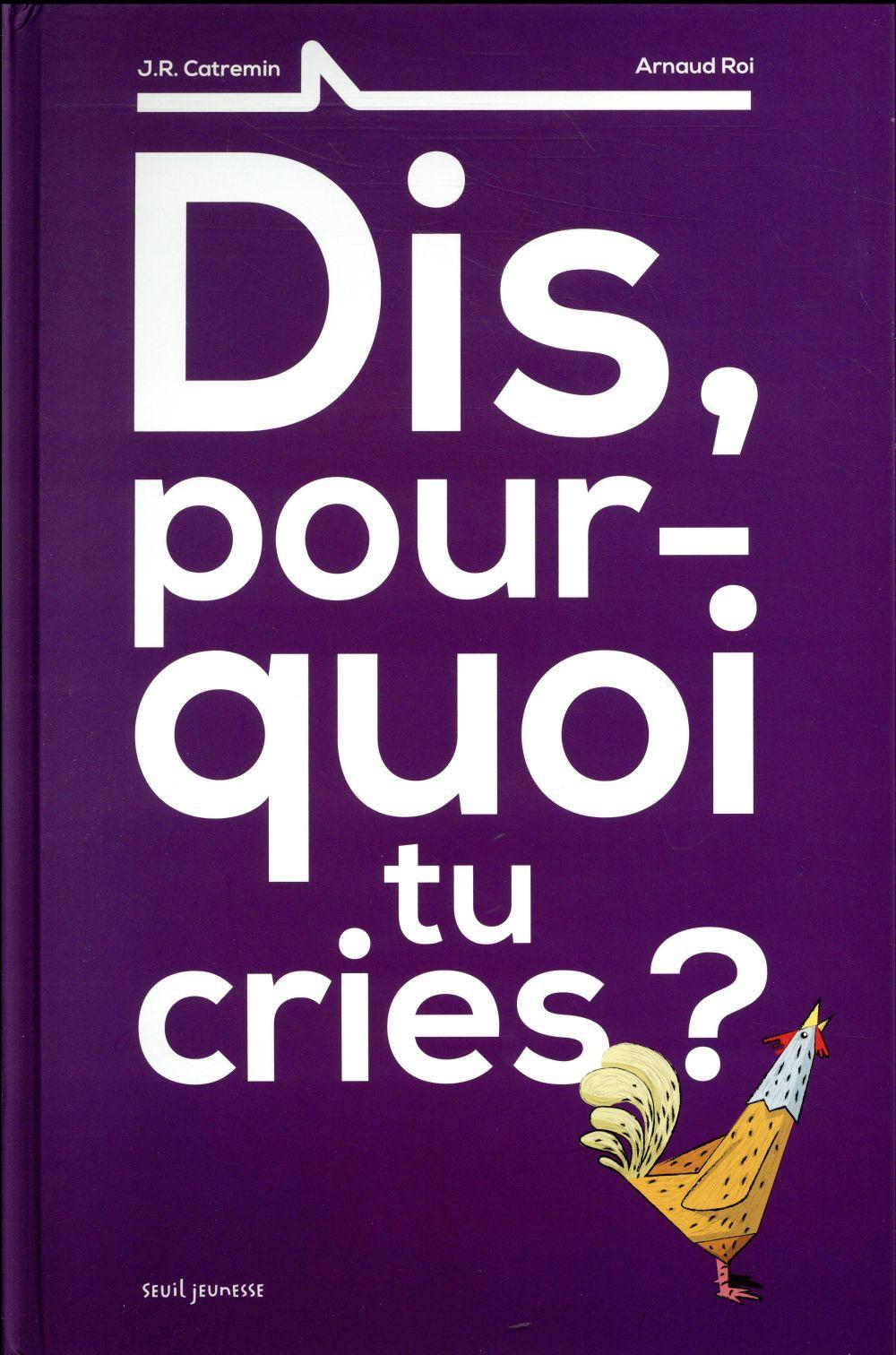 Dis, pourquoi tu cries ?