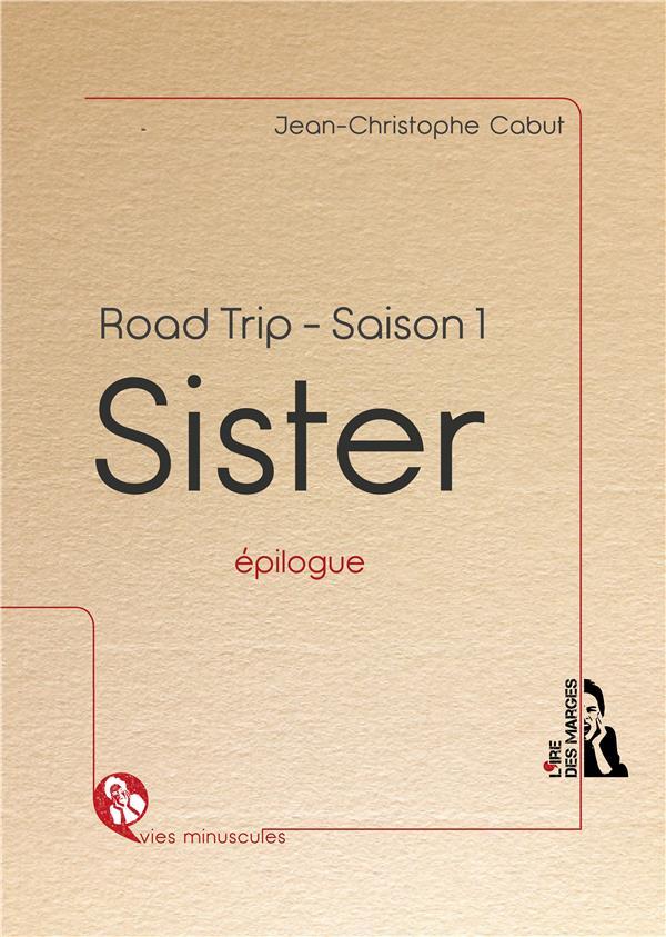 Sister ; road trip : épilogue