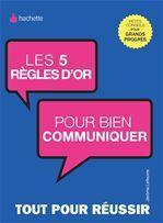 Les 5 règles d'or pour bien communiquer