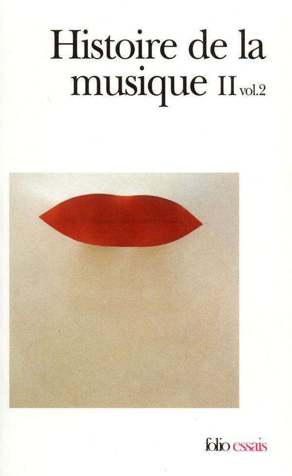 Histoire De La Musique (Du Xviii&Esup, Siecle A Nos Jours) T2-2