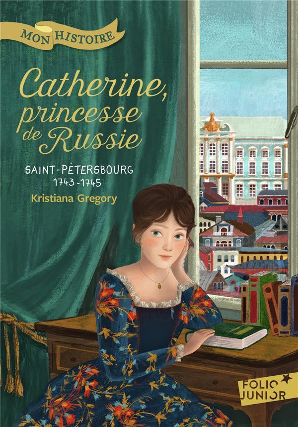 Catherine, princesse de Russie ; Saint-Pétersbourg, 1743-1745