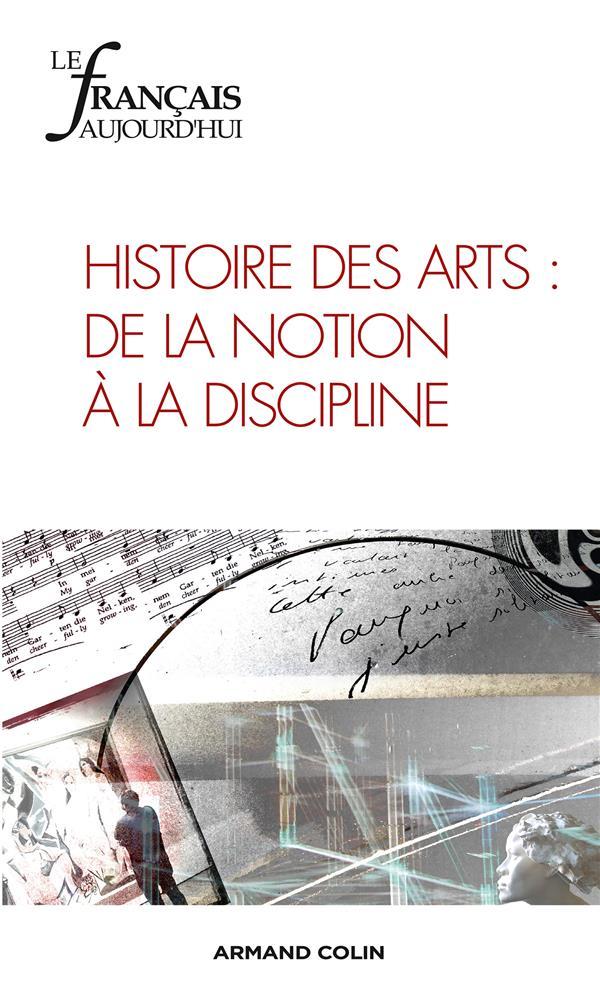 Revue le francais d'aujourd'hui t.182; histoire des arts : de la notion a la discipline