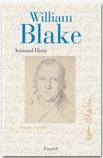 William Blake, peintre et poète  - Armand Himy