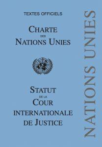 Charte des Nations Unies et Statut de la Cour Internationale de Justice ; textes officiels