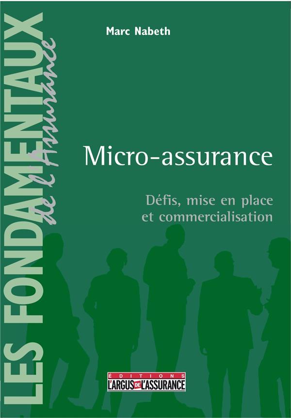 Micro-Assurance ; Defis, Mise En Place Et Commercialisation