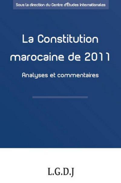La Constitution Marocaine De 2011 ; Analyses Et Commentaires