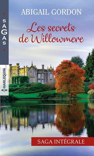 Les secrets de Willowmere  - Abigail Gordon