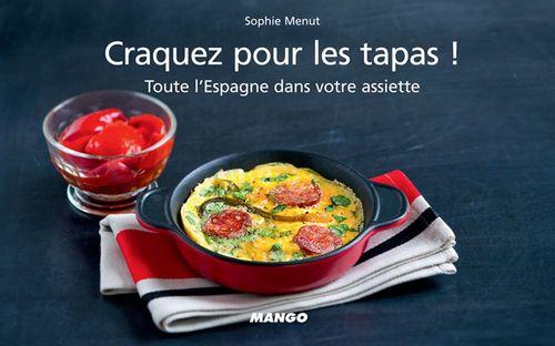CRAQUEZ POUR ; les tapas ! ; toute l'Espagne dans votre assiette