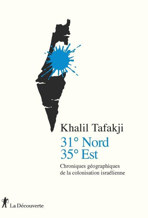 31° nord, 35° est ; chroniques géographiques de la colonisation israélienne