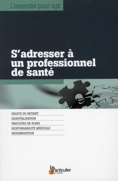 S'Adresser A Un Professionnel De Sante. Droits Du Patient, Hospitalisation, Parcours De Soins, Respo