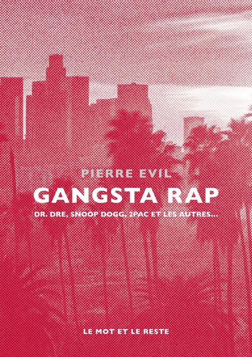 Gangsta rap  - Pierre EVIL