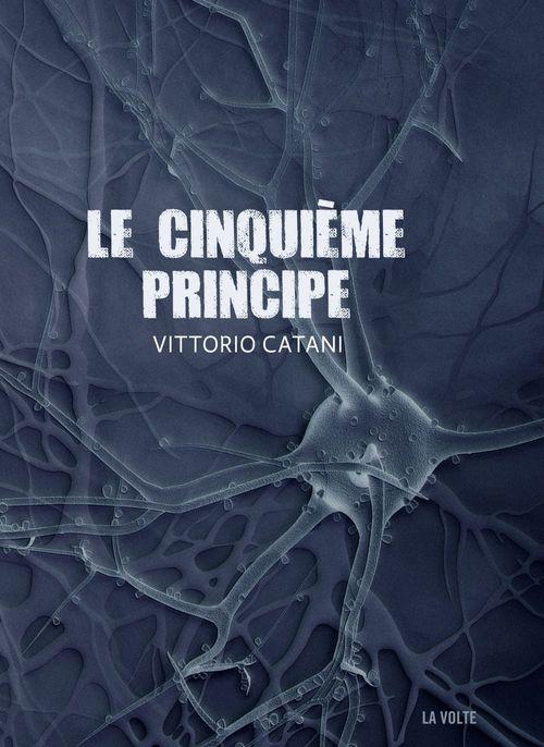 Le Cinquième Principe  - Vittorio Catani