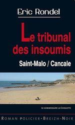 Le tribunal des insoumis  - Eric Rondel