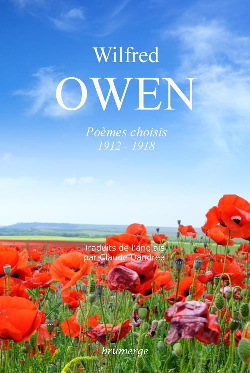 Wilfred Owen ; poèmes choisis (1912-1918)