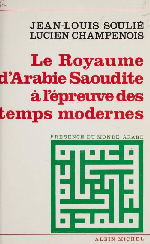 Le royaume d'Arabie saoudite à l'épreuve des temps modernes