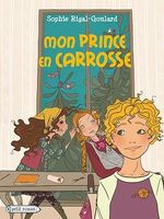 Vente Livre Numérique : Mon prince en carrosse  - Sophie Rigal-Goulard