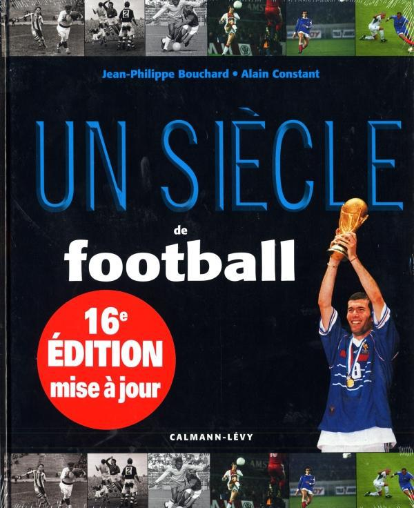 Un Siecle De Football (16e Edition)