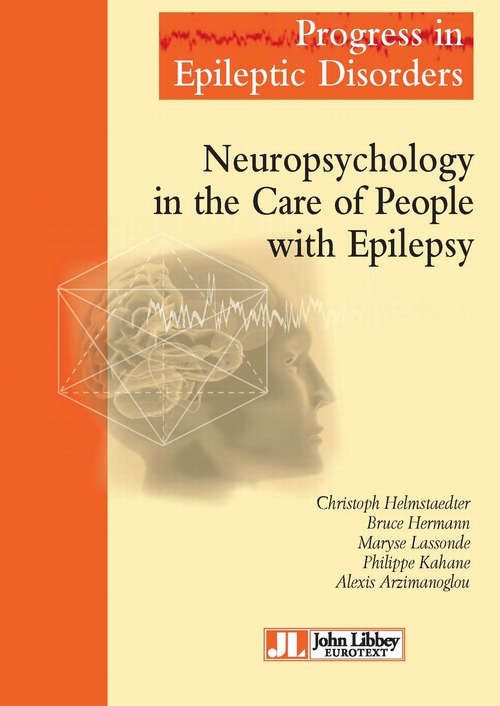 Progress in epileptic disorders ; neuropsychology in the care of people with epilepsy
