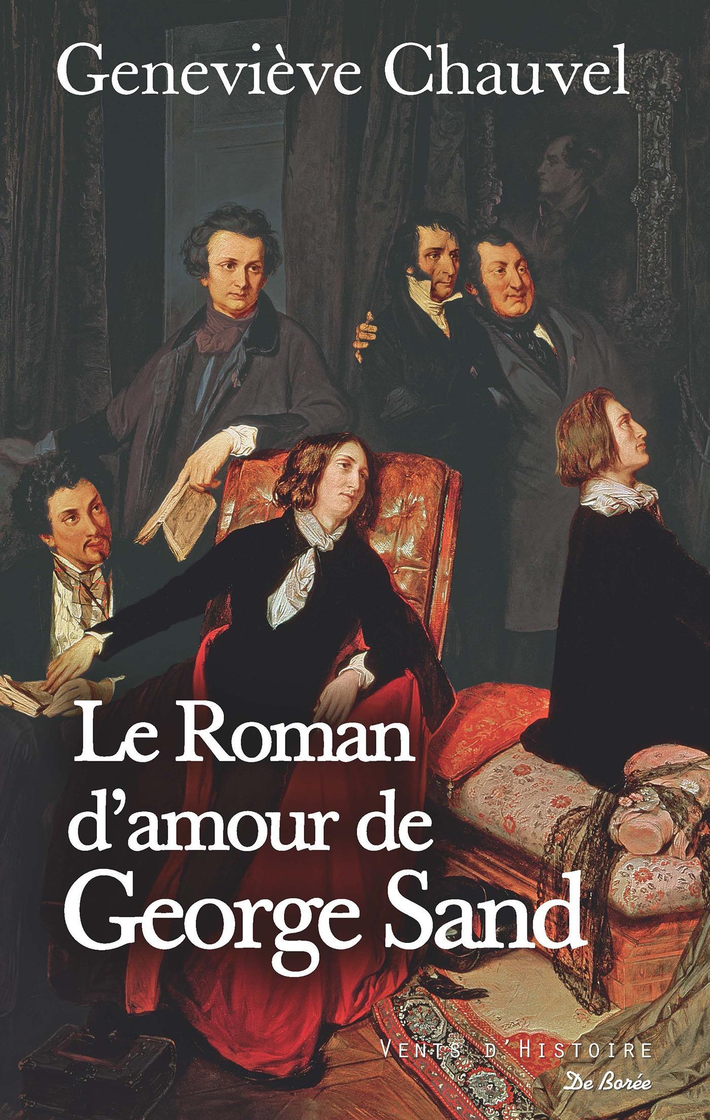 Le Roman d'amour de George Sand  - Geneviève Chauvel
