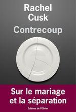 Contrecoup  - Rachel Cusk
