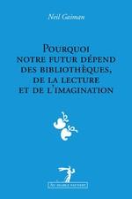 Vente Livre Numérique : Pourquoi notre futur depend des bibliotheques, de la lecture et de l´imagination  - Neil Gaiman