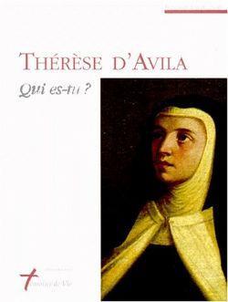 Thérèse d'Avila qui es-tu ?