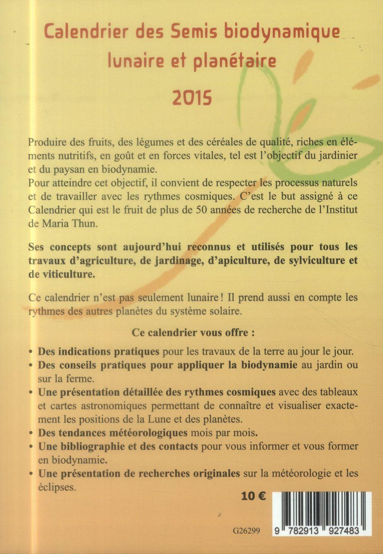 Calendrier Des Semis Biodynamique.Calendrier Des Semis 2015 Biodynamique Lunaire Et Planetaire 9e Edition Maria Thun Matthias K Thun Bio Dynamique Papeterie Coloriage