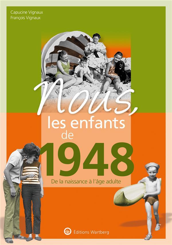 Nous, les enfants de ; 1948 ; de la naissance à l'âge adulte