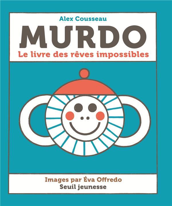 Murdo ; le livre des rêves impossibles