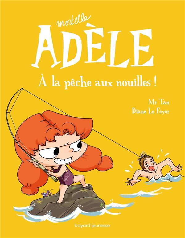 Mortelle Adèle T.12 ; à la pêche aux nouilles !
