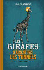 Couverture de Les girafes n'aiment pas les tunnels