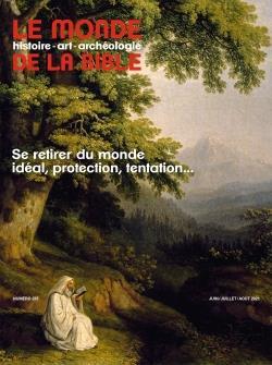 LE MONDE DE LA BIBLE n.237 ; se retirer du monde : idéal, protection, tentation...