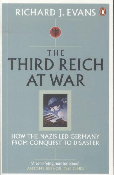 The third reich at war t.3 ; how the nazis led Germany from conquest to disaster