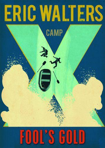 Camp X Fools Gold