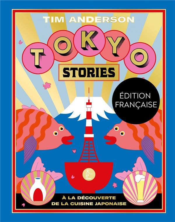 Tokyo stories ; à la découverte de la cuisine japonaise