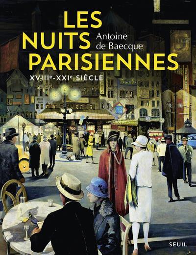 Les nuits parisiennes, XVIIIe-XXIe siècle
