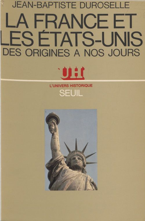 La France et les États-Unis  - Duroselle Jean-Bapti  - Jean-Baptiste Duroselle