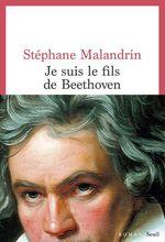 Vente Livre Numérique : Je suis le fils de Beethoven  - Stephane Malandrin
