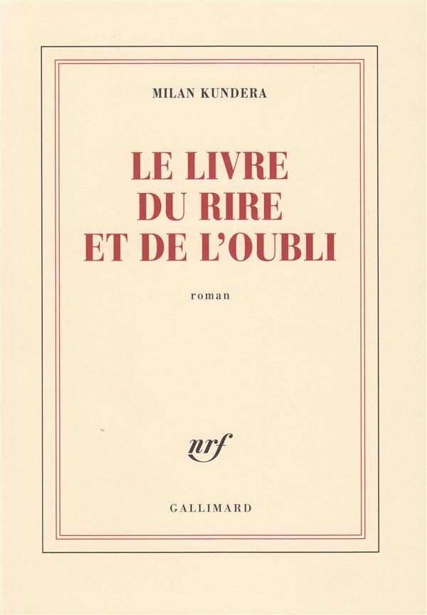Le Livre Du Rire Et De L Oubli Milan Kundera Gallimard Grand Format Librairie Gallimard Paris