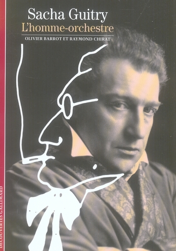 Sacha Guitry, l'homme-orchestre