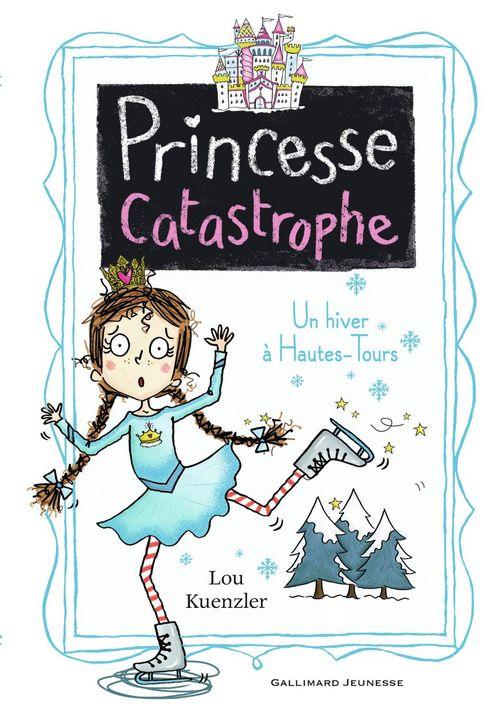 Princesse Catastrophe (Tome 4) - Un hiver à Hautes-Tours