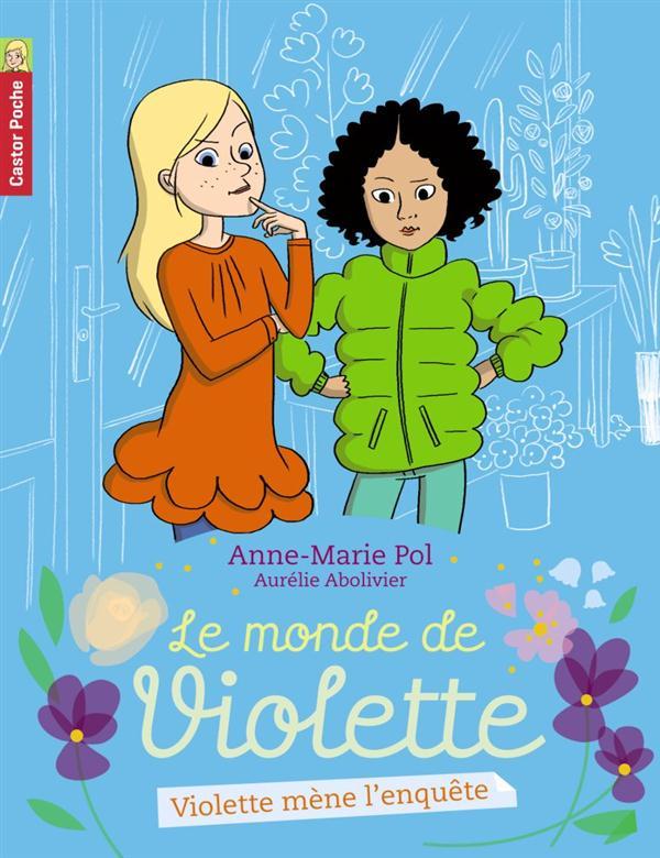 Le monde de Violette t.3 ; Violette mène l'enquête...