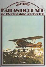 L'Atlantique sud : de l'Aéropostale à Concorde