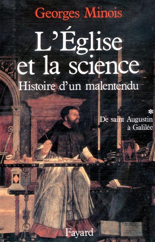 L'Eglise et la science  - Georges Minois