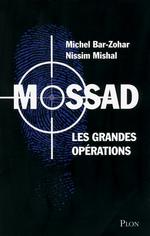 Mossad ; les grandes opérations  - Michel BAR ZOHAR - Michael Bar-Zohar - Nissim MISHAL