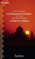 Vente Livre Numérique : La promesse du désert - Le bébé du cheikh  - Sarah Morgan - Meredith Webber
